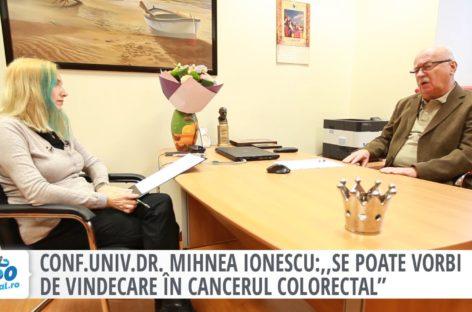 """Conf. univ. dr. Mihnea Ionescu: ,,Se poate vorbi de vindecare în cancerul colorectal"""""""