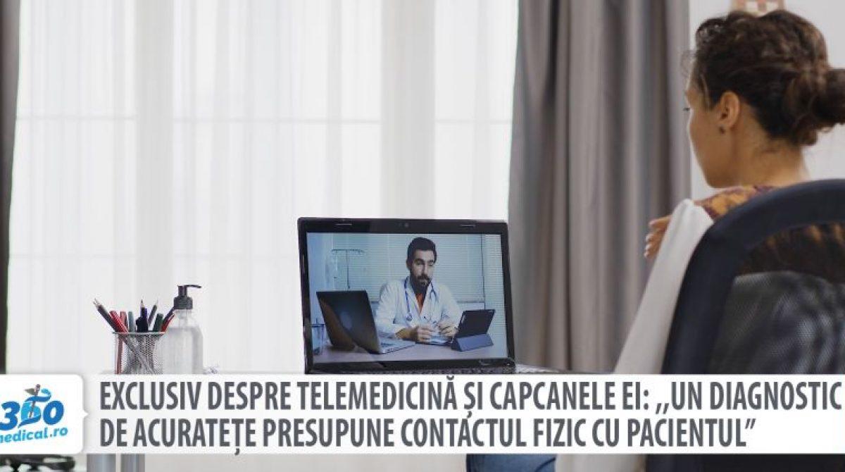 """EXCLUSIV Despre telemedicină și capcanele ei: """"Un diagnostic de acuratețe presupune contactul fizic cu pacientul"""""""