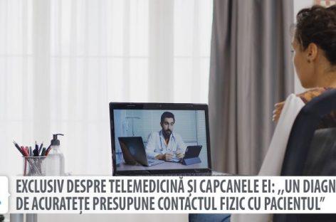 """[VIDEO] EXCLUSIV Despre telemedicină și capcanele ei: """"Un diagnostic de acuratețe presupune contactul fizic cu pacientul"""""""